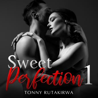 Download Sweet Perfection 1 by Tonny Rutakirwa