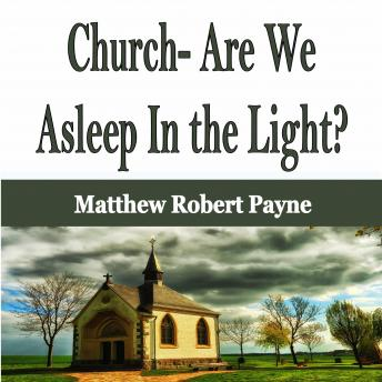 Church- Are We Asleep In the Light?