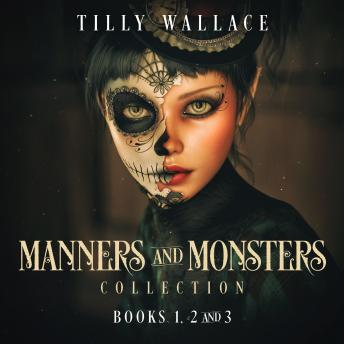 Manners and Monsters Collection: A Regency paranormal mystery series