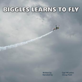 Biggles Learns To Fly: Exciting adventures in WWI as Biggles earns his wings on the front line