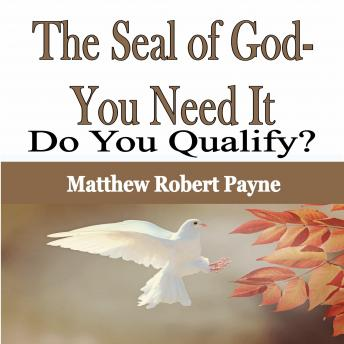 The Seal of God- You Need It: Do You Qualify?