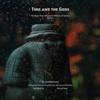 Time And The Gods: The Book That Influenced Millions of Fantasy Writers