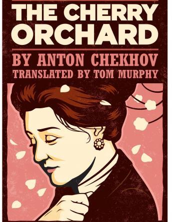 Cherry Orchard, The - Anton Chekhov