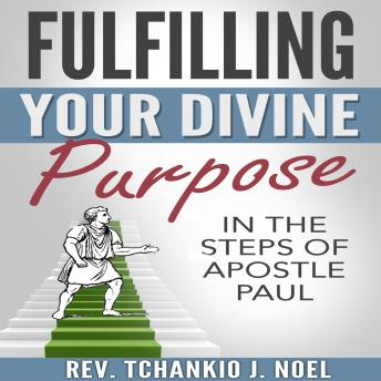 Fulfilling Your Divine Purpose: In the Steps of Apostle Paul sample.