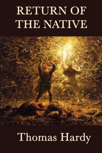 Return of the Native, The - Thomas Hardy