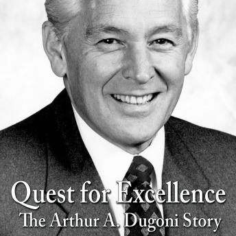 Quest for Excellence: The Arthur A. Dugoni Story