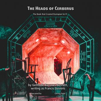 The Heads of Cerberus: The Book that Created Dystopian Sci Fi