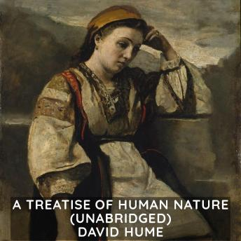 A Treatise of Human Nature (Unabridged)