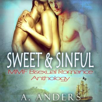 Sweet & Sinful: MMF Bisexual Romance Anthology