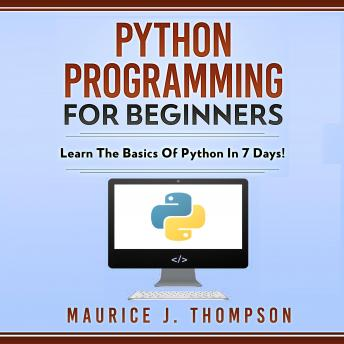 Python Programming  For Beginners: Learn the Basics of Python in 7 Days!