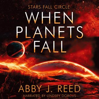 When Planets Fall, Abby J. Reed