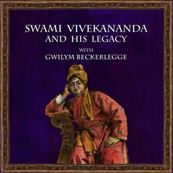Download Swami Vivekananda and his legacy with Gwilym Beckerlegge by Gwilym Beckerlegge