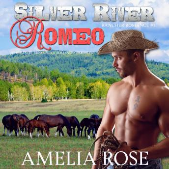 Download Silver River Romeo: Sensual Western Cowboy Romance - Cole's Story by Amelia Rose