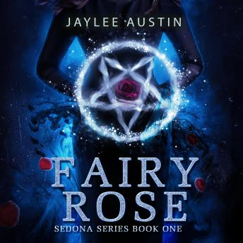 Fairy Rose: A second chance reincarnated romance, Jaylee Austin