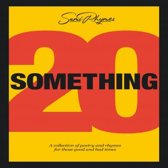 20 Something: A collection of poetry & rhymes for those good and bad times