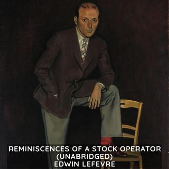 Reminiscences of a Stock Operator (Unabridged)