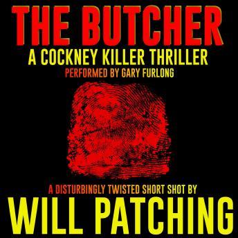 The Butcher: A Cockney Killer Thriller