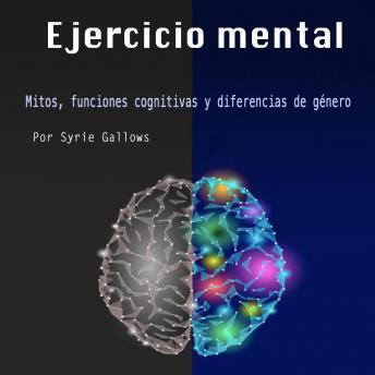 Ejercicio mental: Mitos, funciones cognitivas y diferencias de género