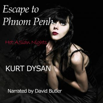 Escape to Phnom Penh: Book 1 of 'Hot Asian Nights'