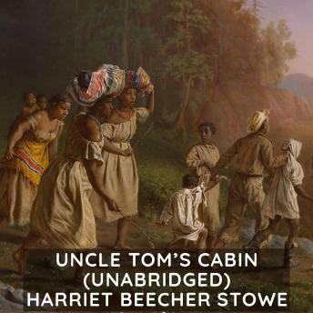 Uncle Tom's Cabin  (Unabridged)