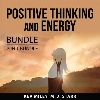 Positive Thinking and Energy Bundle, 2 in 1 Bundle: Positive Resolutions and Positive Thinking and S