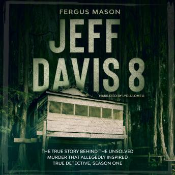 Jeff Davis 8: The True Story Behind the Unsolved Murder That Allegedly Inspired True Detective, Season One, Fergus Mason