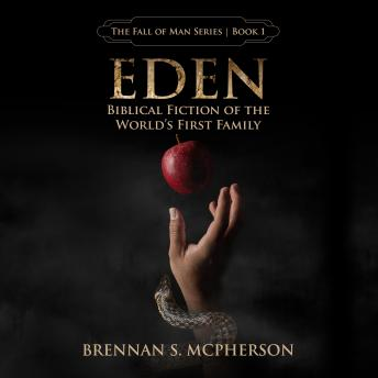 Download Eden: Biblical Fiction of the World's First Family by Brennan S. Mcpherson