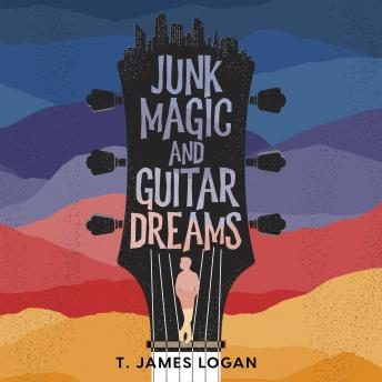 Junk Magic and Guitar Dreams