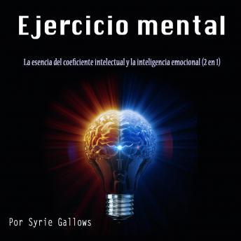Ejercicio mental: La esencia del coeficiente intelectual y la inteligencia emocional (2 en 1)