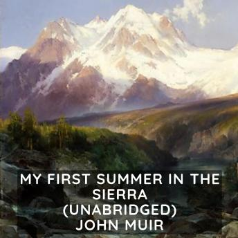 Download My First Summer in the Sierra (Unabridged) by John Muir