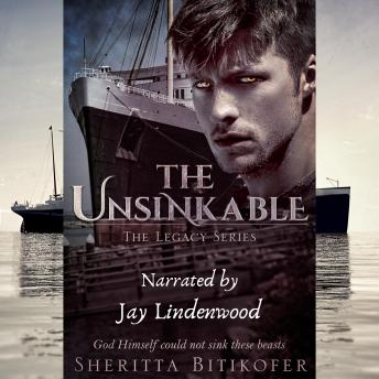 The Unsinkable (A Legacy Novel): A Legacy Novel