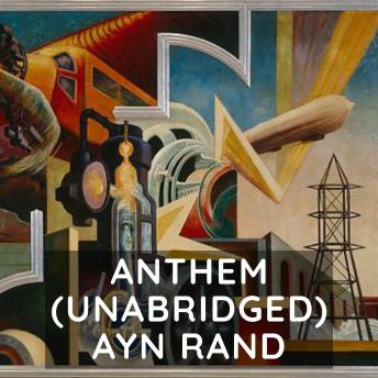 Download Anthem  (Unabridged) by Ayn Rand
