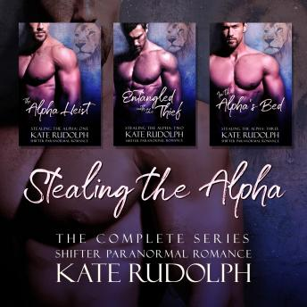 Stealing the Alpha: The Complete Series, Kate Rudolph
