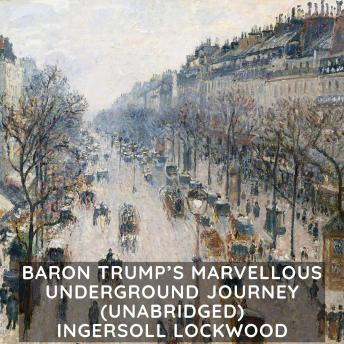 Baron Trump's Marvellous Underground Journey  (Unabridged)