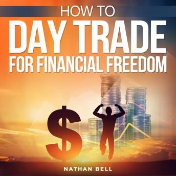 How to Day Trade for Financial Freedom