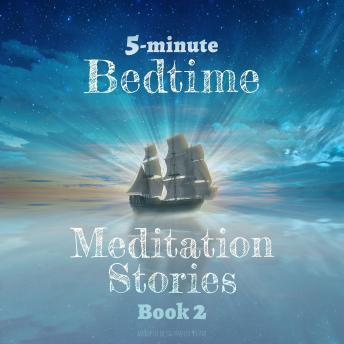 5-Minute Bedtime Meditation Stories: Book 2: Short and Sweet Sleep Meditation Stories to Help Kids Fall Asleep