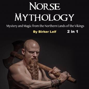 Norse Mythology: Mystery and Magic from the Northern Lands of the Vikings