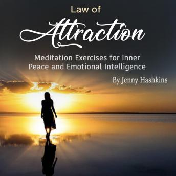 Law of Attraction: Meditation Exercises for Inner Peace and Emotional Intelligence, Jenny Hashkins