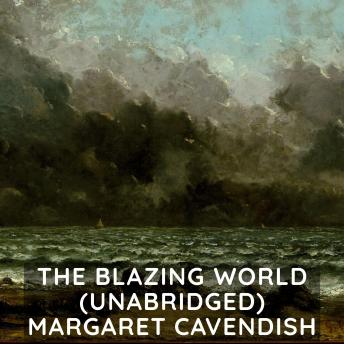 Download Blazing World  (Unabridged) by Margaret Cavendish