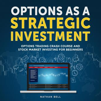 Options as a Strategic Investment: Options Trading Crash Course and Stock Market Investing for Beginners