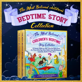 The Most Beloved Children's Bedtime Story Collection: 60 Aesop's Fables for Kids, Little Red Riding