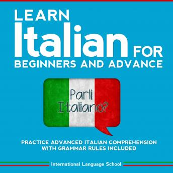 Italian Short Stories For Advanced: Learn Italian for Advanced with captivating And Easy Stories.With Strategic Italian Language Lessons That Will Grow Your Vocabulary with Most Common Word