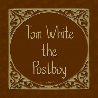Tom White the Postboy