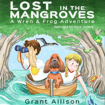 Lost in the Mangroves: A Wren and Frog Adventure
