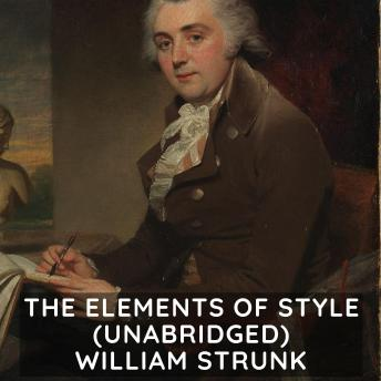 The Elements of Style  (Unabridged)