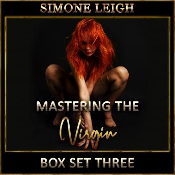 Download 'Mastering the Virgin' Box Set Three: A BDSM Ménage Erotic Romance by Simone Leigh