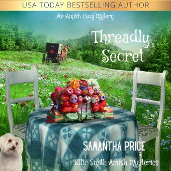 Threadly Secret: An Amish Cozy Mystery, Samantha Price