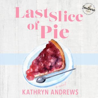 Last Slice of Pie: Starving for Southern, Book 2