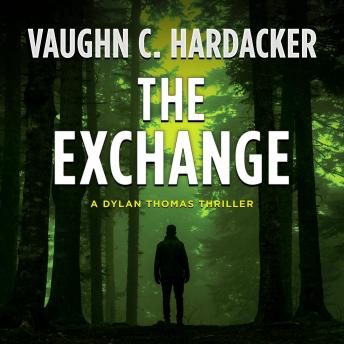 The Exchange: A Dylan Thomas Thriller