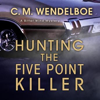 Hunting the Five Point Killer: A Bitter Wind Mystery